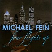 Michael Fein/Michael Fein: Four Flights Up