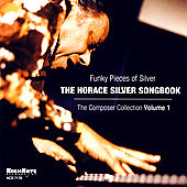 Various Artists: Funky Pieces Of Silver: The Horace Silver Songbook: The Composer Collection Vol. 1