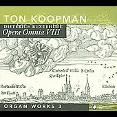 Buxtehude: Opera omnia Vol 8 - Organ Works Vol 3 / Ton Koopman