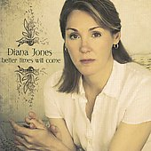 Diana Jones: Better Times Will Come