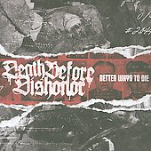 Death Before Dishonor (Hardcore): Better Ways to Die