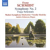 Franz Schmidt: Symphony no 2, Fuga Solemnis / Vassily Sinaisky, et al