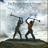 The Bastard Sons of Dioniso: In Stasi Perpetua