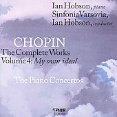 Chopin: The Complete Works, Vol. 4: The Piano Concertos / Ian Hobson, piano