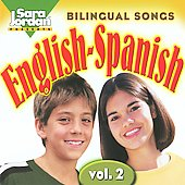Sara Jordan: Bilingual Songs: English-Spanish, Vol. 2