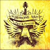 Wishbone Ash: Past & Future