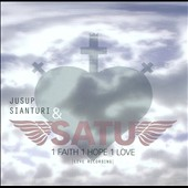 Jusup Sianturi & Satu: 1 Faith 1 Hope 1 Love