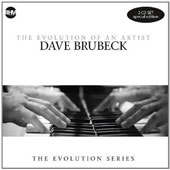 Dave Brubeck: The  Evolution Of An Artist