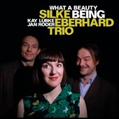 Kay Lubke/Jan Roder/Silke Eberhard/Silke Eberhard Trio: What a Beauty Being
