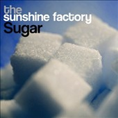 The Sunshine Factory: Sugar [Digipak]