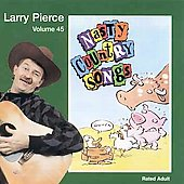 Larry Pierce: Nasty Country Songs