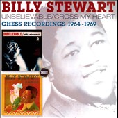 Billy Stewart (Vocals/Piano): Unbelievable/Cross My Heart: Chess Recordings 1964-1969