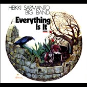 Heikki Sarmanto Big Band/Heikki Sarmanto: Everything Is It [Digipak]