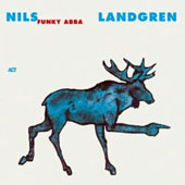 The Nils Landgren Funk Unit: Funky ABBA