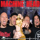 Machine Head: The Lowdown