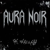 Aura Noir: The Merciless