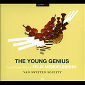 The Young Genius: Early Chamber Music of Felix Mendelssohn / Van Swieten Society