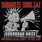 Subnoize Souljaz: Suburban Noize Records Underground History, Vol. 1: The Early Years [PA] *