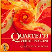 Verdi & Puccini: String Quartets / Quartetto di Roma