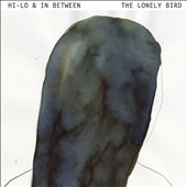 Hi-Lo & In Between: The Lonely Bird
