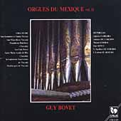 Organs of Mexico Vol II / Guy Bovet