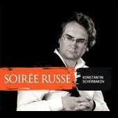 Soir&eacute;e Russe - works by Mussorgsky, Rachmaninov, Prokofiev / Konstantin Scherbakov, piano