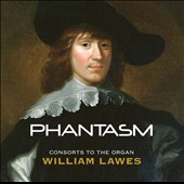 William Lawes: Consorts to the Organ / Phantasm Viol Consort