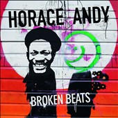 Horace Andy: Broken Beats *