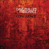 David Phillips & Freedance (Bass/Freedance)/David Phillips (Bass/Freedance): Confluence [Digipak]