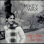 Mikey Wax: And A Happy New Year [Slipcase]