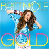 Britt Nicole: Gold *