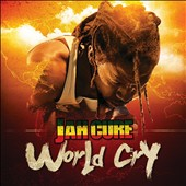 Jah Cure (Reggae): World Cry *