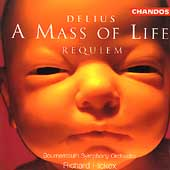 Delius: A Mass of Life, Requiem / Hickox, Bournemouth SO