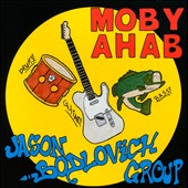 Jason Bodlovich Group: Moby Ahab