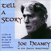 Joe Heaney (Vocals): Tell a Story