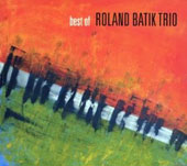 Roland Batik/Roland Batik Trio: Best Of