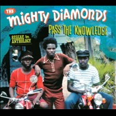 The Mighty Diamonds: Pass the Knowledge: Reggae Anthology [Digipak] *