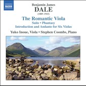 Benjamin James Dale (1885-1943): The Romantic Viola - Suite in D, Op. 2; Phantasy, Op. 4; Introduction and Andante for 6 violas, Op. 5 / Yuko Inoue, viola; Stephen Coombs, piano