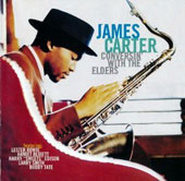 James Carter (Sax): Conversin' with the Elders
