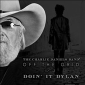 The Charlie Daniels Band: Off the Grid: Doin' It Dylan