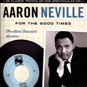 Aaron Neville: For the Good Times: The Allen Toussaint Sessions *
