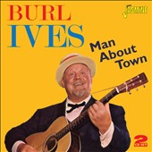 Burl Ives: Man About Town