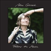 Alice Gerrard: Follow the Music [Digipak] *