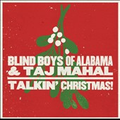 Taj Mahal/The Blind Boys of Alabama: Talkin' Christmas!