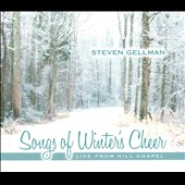 Steven Gellman: Songs of Winter Cheer: Live From Hill Chapel [Digipak]