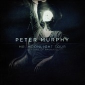 Peter Murphy: Mr Moonlight Tour: 35 Years of Bauhaus