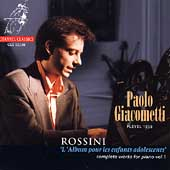 Rossini: Complete Works for Piano Vol 1 / Paolo Giacometti