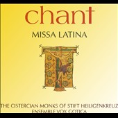 Chant: Missa Latina / The Cistercian Monks of Stift Heiligenkreuz; Ensemble Vox Gotia
