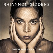 Rhiannon Giddens: Tomorrow Is My Turn [Digipak]