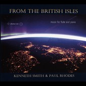 From the British Isles: Music for flute and piano by Malcom Arnold, Cyril Scott, Eugene Goosen, Peter Lamb, Howard Blake et al. / Kenneth Smith, flute; Paul Rhodes, piano